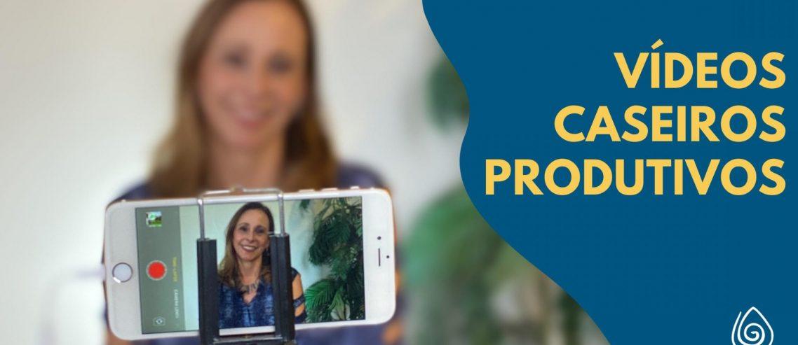 Como fazer vídeos caseiros de uma forma produtiva?